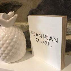 "Blok+ ""Plan Plan Cul Cul"""